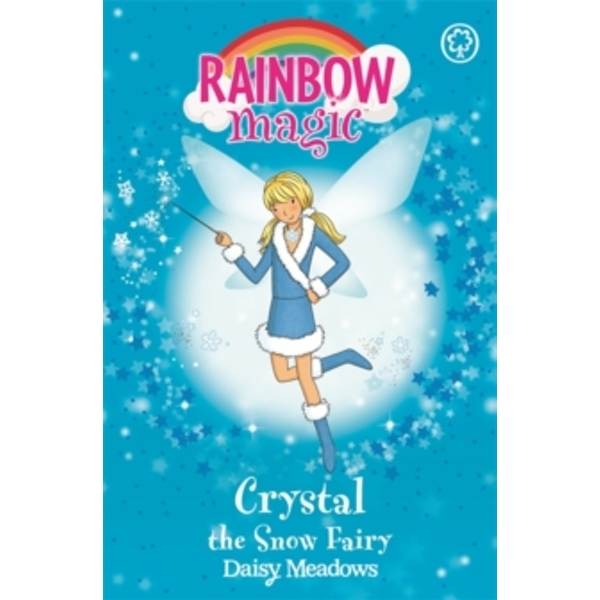 Rainbow Magic: Crystal The Snow Fairy : The Weather Fairies Book 1
