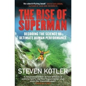 The Rise of Superman : Decoding the Science of Ultimate Human Performance