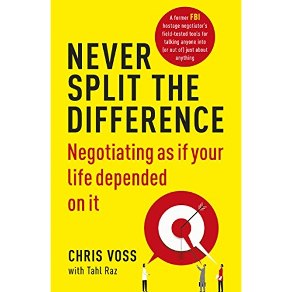 Never Split the Difference: Negotiating as if Your Life Depended on It by Tahl Raz, Chris Voss (Paperback, 2017)