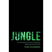 Jungle: A Harrowing True Story of Adventure, Danger and Survival by Yossi Ghinsberg (Paperback, 2016)