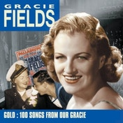 Gracie Fields - Gold : 100 Songs from our Gracie CD