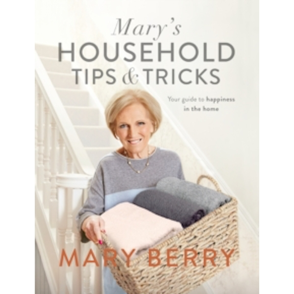 Mary's Household Tips and Tricks : Your Guide to Happiness in the Home