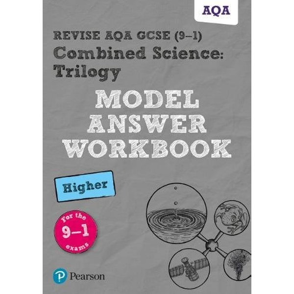 Revise AQA GCSE (9-1) Combined Science: Trilogy Model Answer Workbook Higher  Paperback / softback 2018