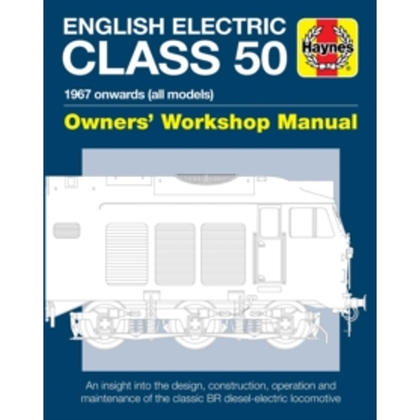 English Electric Class 50 Locomative : Owners Workshop Manual