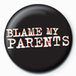 Blame My Parents Badge - Image 2