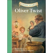 Classic Starts (R): Oliver Twist : Retold from the Charles Dickens Original