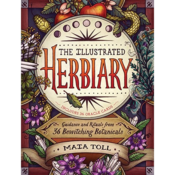 Illustrated Herbiary: Guidance and Rituals from 36 Bewitching Botanicals  Hardback 2018