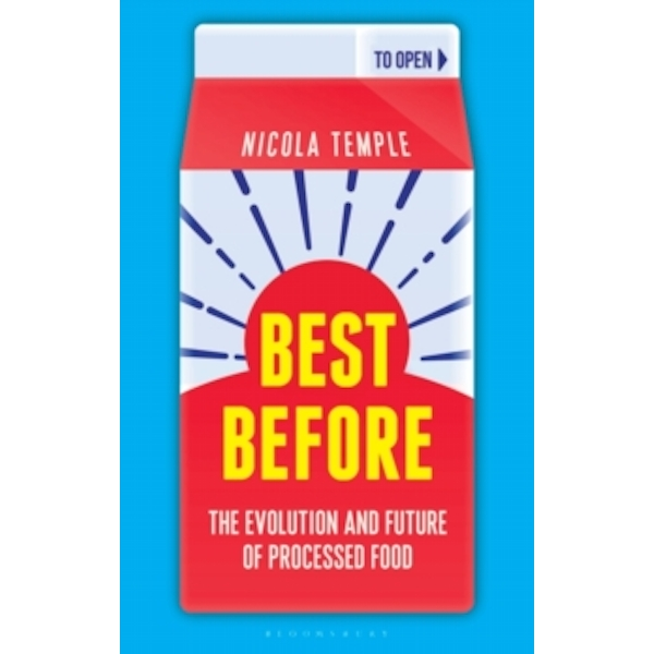 Best Before: The Evolution and Future of Processed Food (Bloomsbury Sigma) Hardcover
