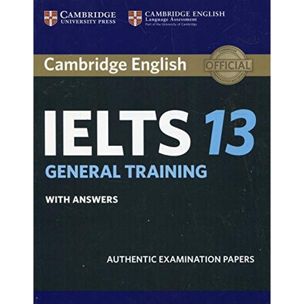 Cambridge IELTS 13 General Training Student's Book with Answers Authentic Examination Papers Paperback / softback 2018