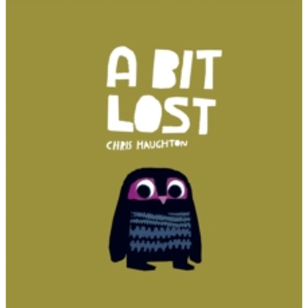 A Bit Lost by Chris Haughton (Board book, 2013)