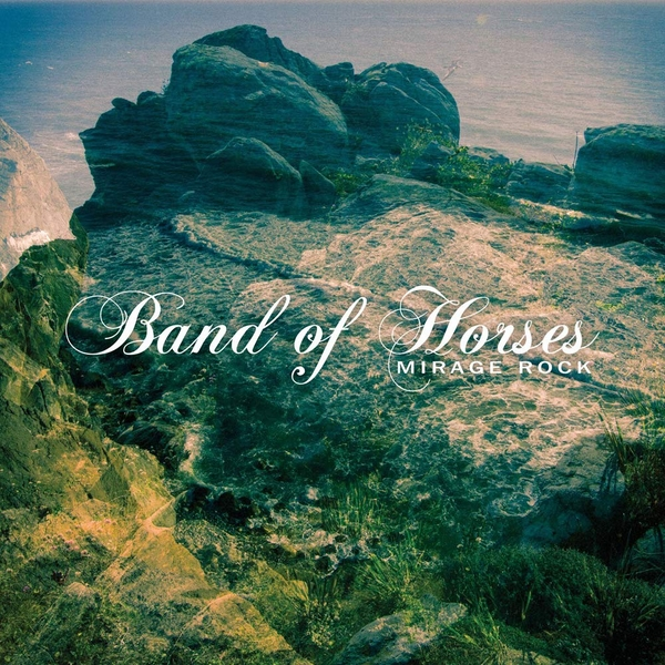 Band Of Horses - Mirage Rock Vinyl
