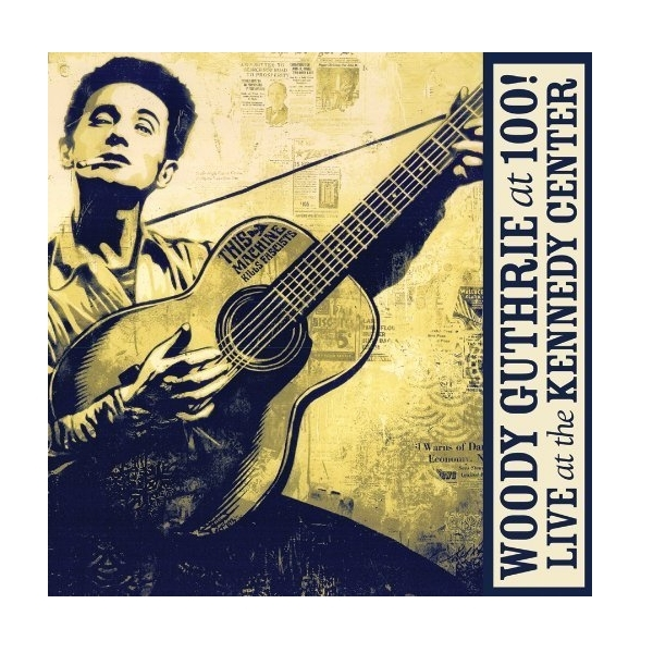 Woody Guthrie At 100! Live At The Kennedy Center CD & DVD
