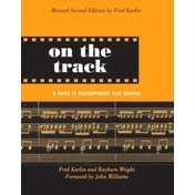 On the Track : A Guide to Contemporary Film Scoring