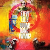 Steve Ellis - BOOM! BANG! TWANG! CD