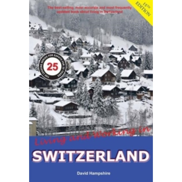 Living and Working in Switzerland : A Survival Handbook