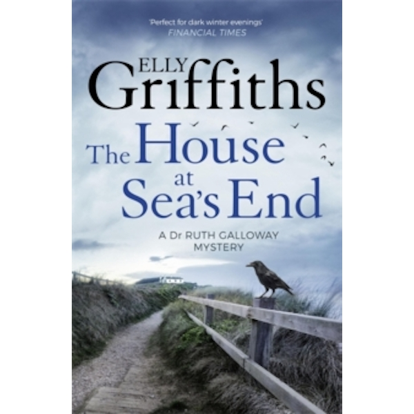 The House at Sea's End : The Dr Ruth Galloway Mysteries 3