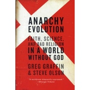 Anarchy Evolution: Faith, Science, and Bad Religion in a World Without God by Greg Graffin, Steve Olson (Paperback, 2011)