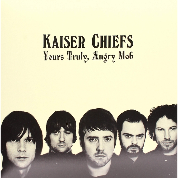 Kaiser Chiefs - Yours Truly Angry Vinyl
