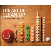 Art of Clean Up : Life Made Neat and Tidy