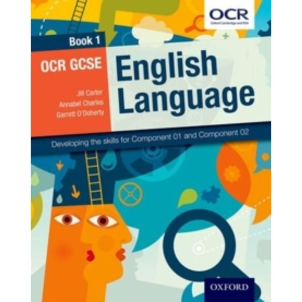 OCR GCSE English Language: Book 1: Developing the skills for Component 01 and Component 02 by Annabel Charles, Garrett O'Doherty, Jill Carter (Paperback, 2015)