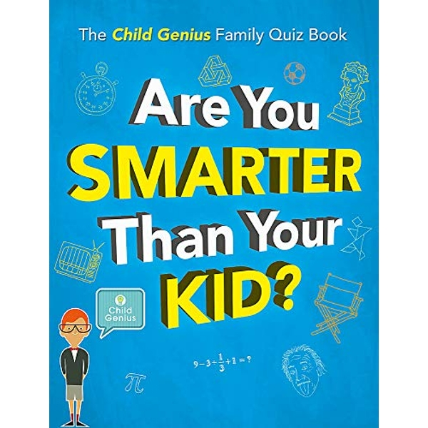 Are You Smarter Than Your Kid? The Child Genius Family Quiz Book Hardback 2018