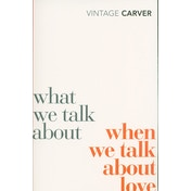 What We Talk About When We Talk About Love by Raymond Carver (Paperback, 2009)