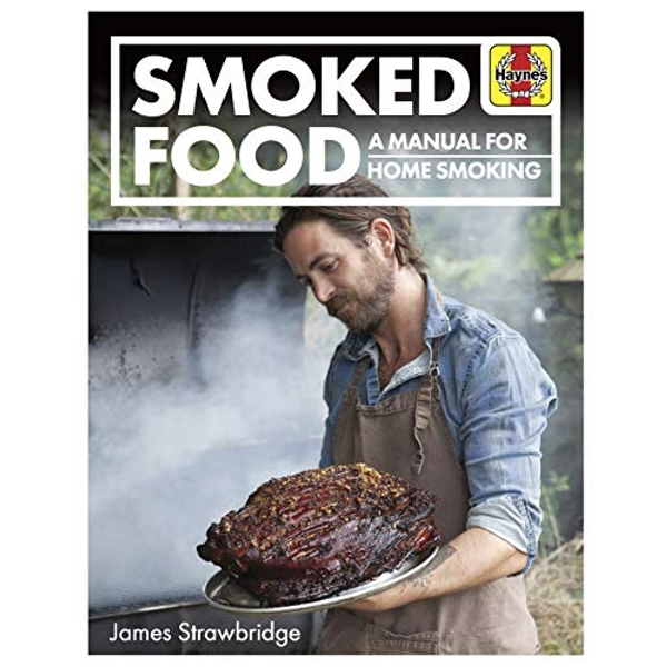 Smoked Food A Manual for Home Smoking Hardback 2019