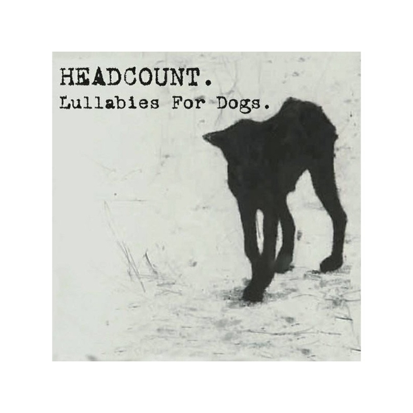 Headcount - Lullabies For Dogs Special Edition CD