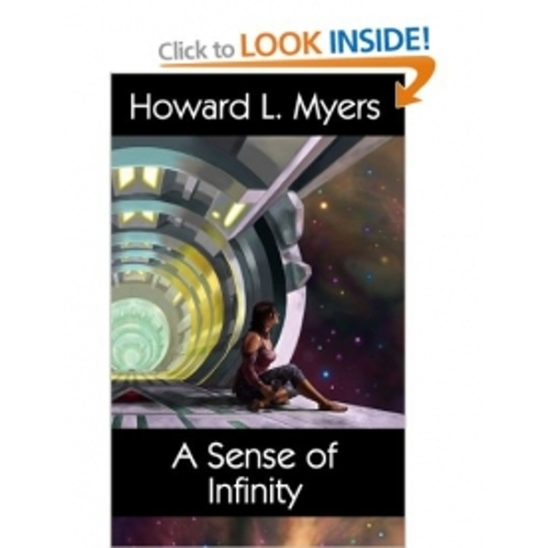 A Sense of Infinity by Howard L. Myers (Book, 2009)