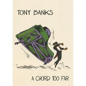 Tony Banks - A Chord Too Far: Anthology CD