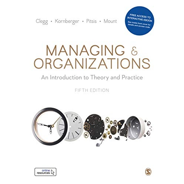 Managing and Organizations Paperback with Interactive eBook An Introduction to Theory and Practice Mixed media product 2019