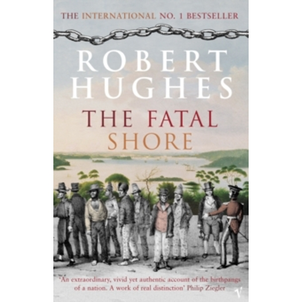 The Fatal Shore by Robert Hughes (Paperback, 2003)