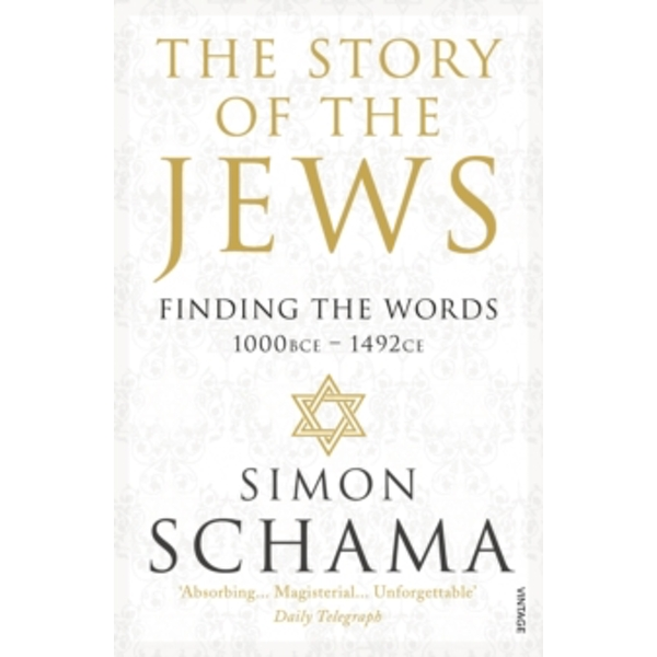 The Story of the Jews: Finding the Words (1000 BCE - 1492) by Simon Schama (Paperback, 2014)