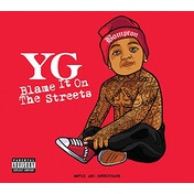YG - Blame It On The Streets CD