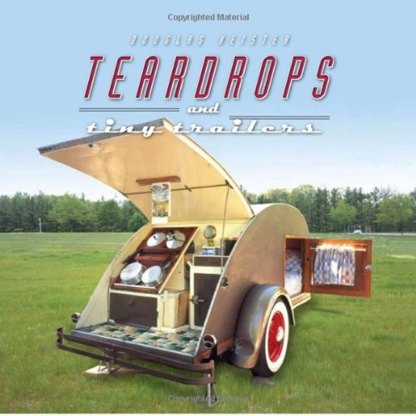 Teardrops and Tiny Trailers by Douglas Keister (Hardback, 2008)
