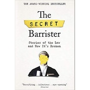 The Secret Barrister: Stories of the Law and How It's Broken Paperback