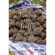 Taming the Truffle : The History, Lore, and Science of the Ultimate Mushroom
