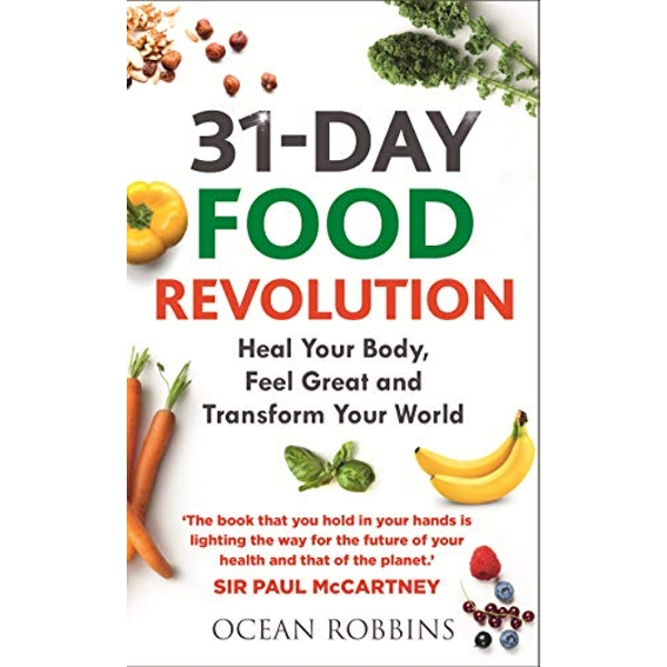31-Day Food Revolution Heal Your Body, Feel Great and Transform Your World Paperback / softback 2019