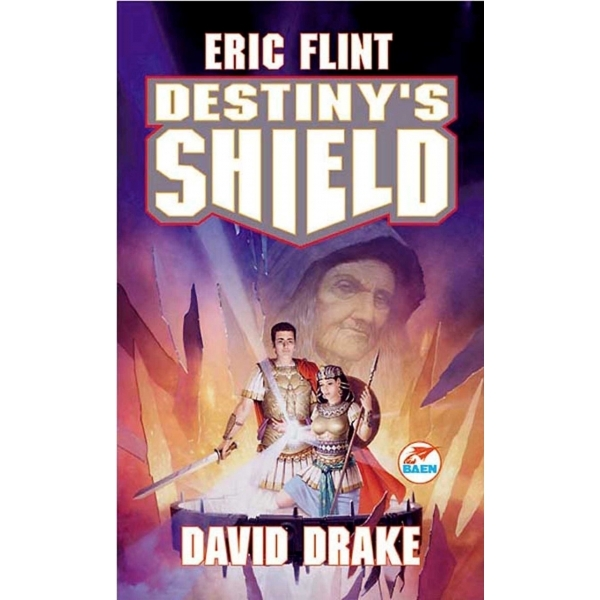 Destiny's Shield (Hardcover) by Eric Flint, David Drake (Hardback, 1999)