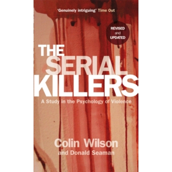 The Serial Killers : A Study in the Psychology of Violence