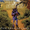 Black Spiders - This Savage Land Vinyl