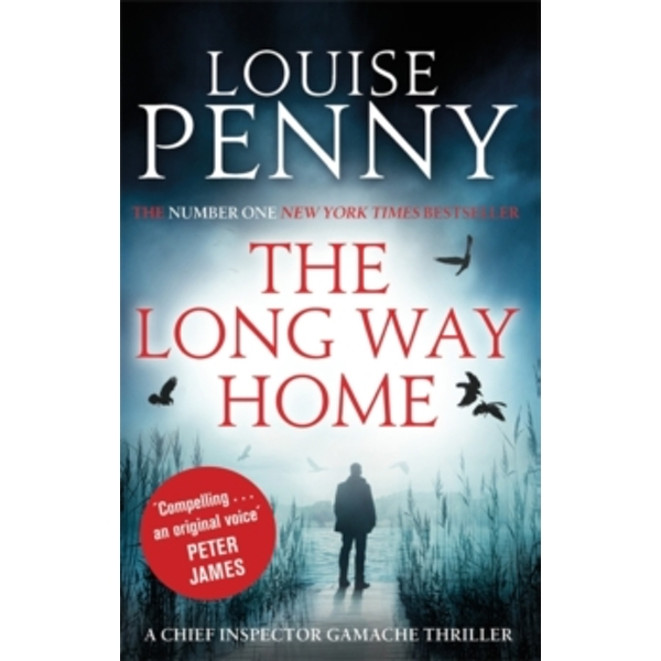 The Long Way Home : A Chief Inspector Gamache Mystery, Book 10