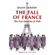 The Fall of France: The Nazi Invasion of 1940 by Julian Jackson (Paperback, 2004)
