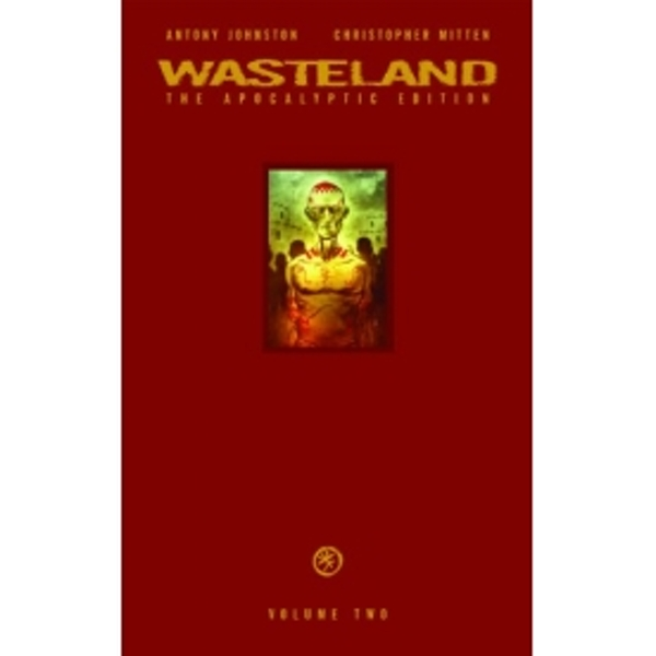 Wasteland: The Apocalyptic Edition Volume 2