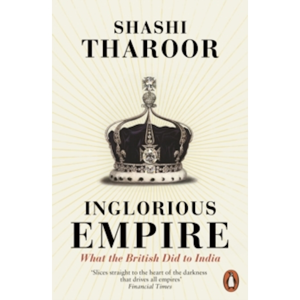 Inglorious Empire : What the British Did to India Paperback (2018)