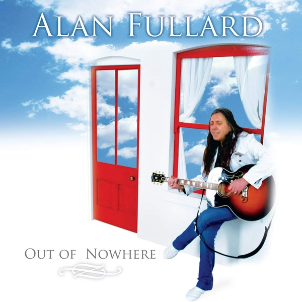 Alan Fullard - Out Of Nowhere CD