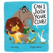 Can I Join Your Club? by John Kelly (Paperback, 2017)