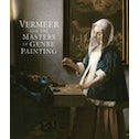 Vermeer and the Masters of Genre Painting : Inspiration and Rivalry