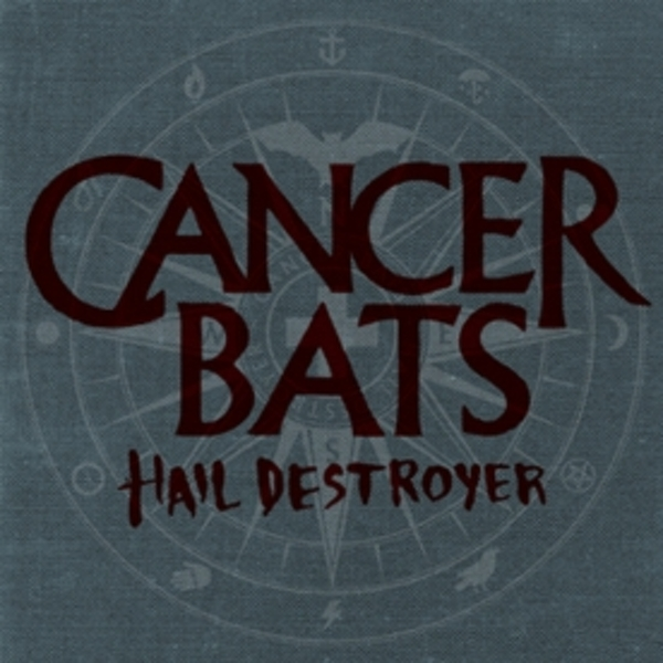 Cancer Bats - Hail Destroyer CD