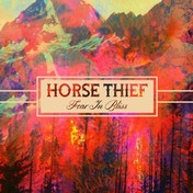 Horse Thief - Fear in Bliss Vinyl